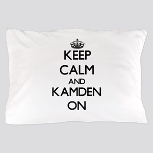 Keep Calm and Kamden ON Pillow Case
