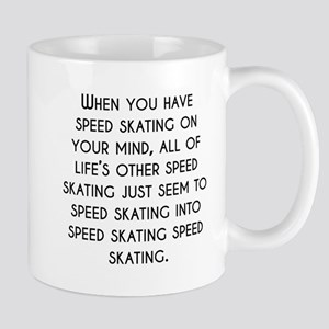 When You Have Speed Skating On Your Mind Mugs