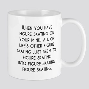 When You Have Figure Skating On Your Mind Mugs