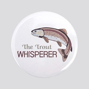 """THE TROUT WHISPERER 3.5"""" Button"""