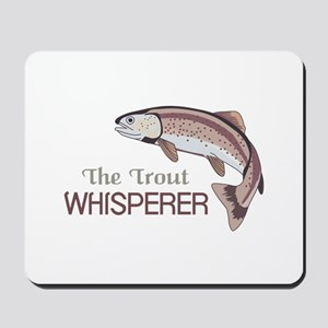 THE TROUT WHISPERER Mousepad