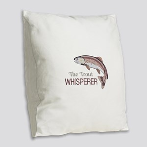 THE TROUT WHISPERER Burlap Throw Pillow