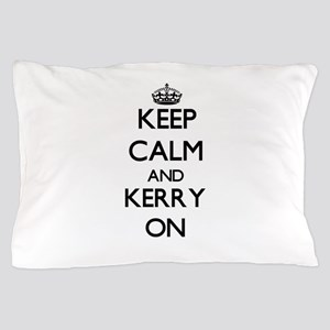 Keep Calm and Kerry ON Pillow Case