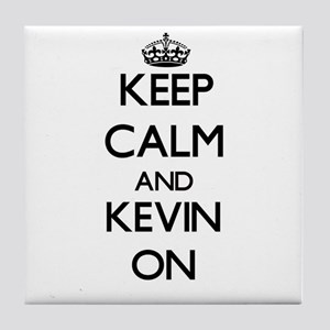Keep Calm and Kevin ON Tile Coaster