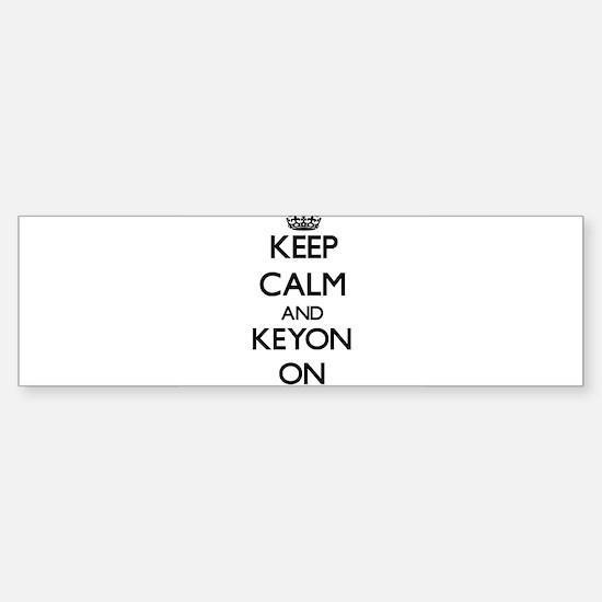 Keep Calm and Keyon ON Bumper Car Car Sticker