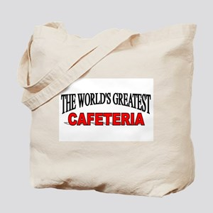 """The World's Greatest Cafeteria"" Tote Bag"