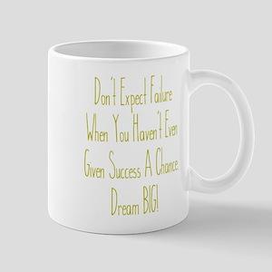 Don't Expect Failure Mugs