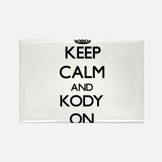 Keep Calm and Kody ON Magnets