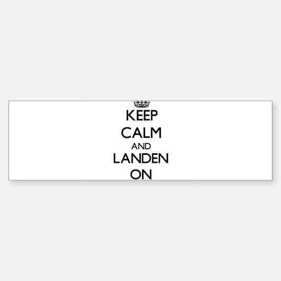 Keep Calm and Landen ON Bumper Bumper Bumper Sticker