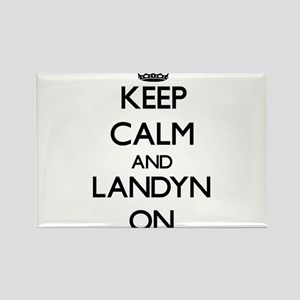 Keep Calm and Landyn ON Magnets