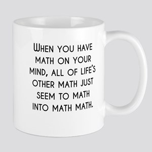When You Have Math On Your Mind Mugs