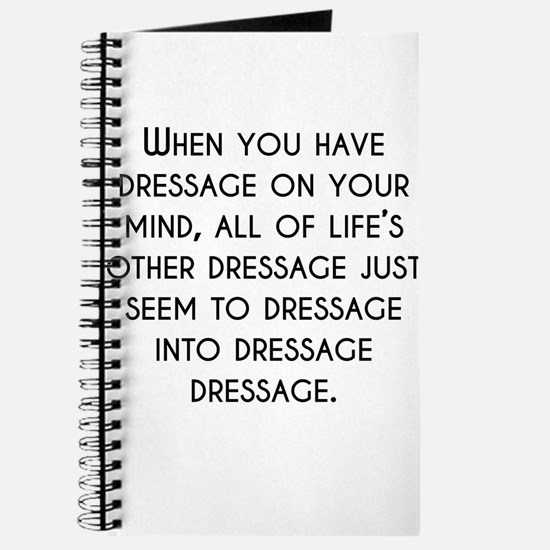 When You Have Dressage On Your Mind Journal
