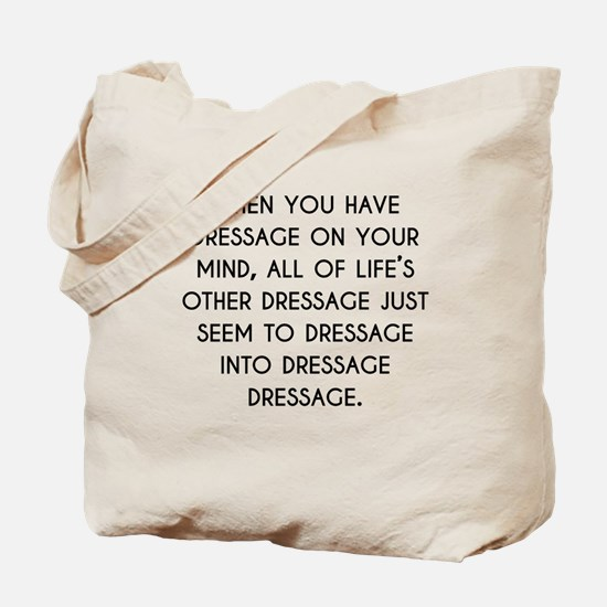 When You Have Dressage On Your Mind Tote Bag
