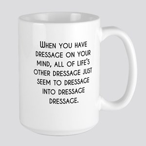 When You Have Dressage On Your Mind Mugs