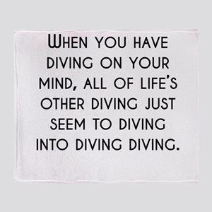 When You Have Diving On Your Mind Throw Blanket