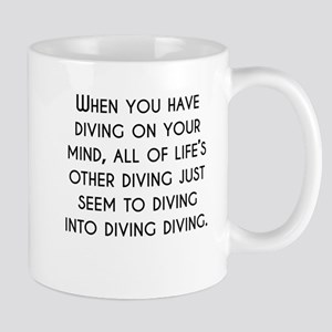 When You Have Diving On Your Mind Mugs