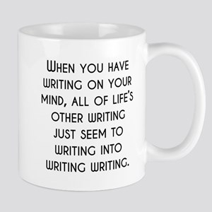 When You Have Writing On Your Mind Mugs