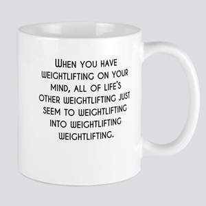 When You Have Weightlifting On Your Mind Mugs