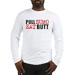 Pull Sumo Eat Butt Long Sleeve T-Shirt