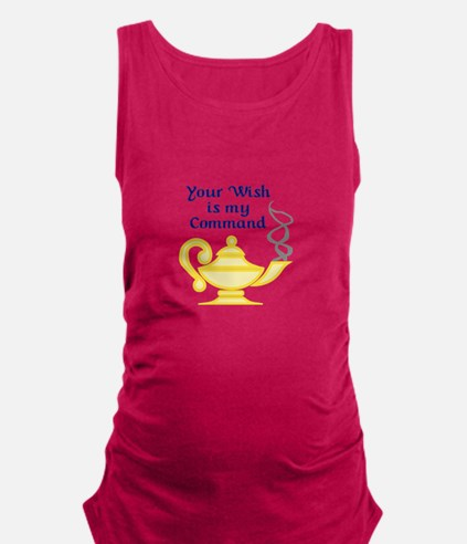 WISH IS MY COMMAND Maternity Tank Top