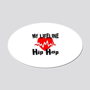 My Life Line Hip Hop 20x12 Oval Wall Decal