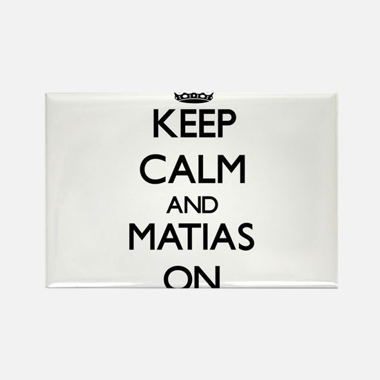 Keep Calm and Matias ON Magnets