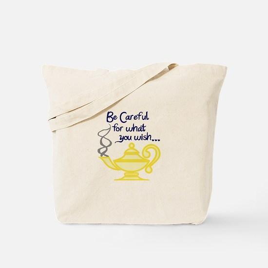 CAREFUL WHAT YOU WISH Tote Bag