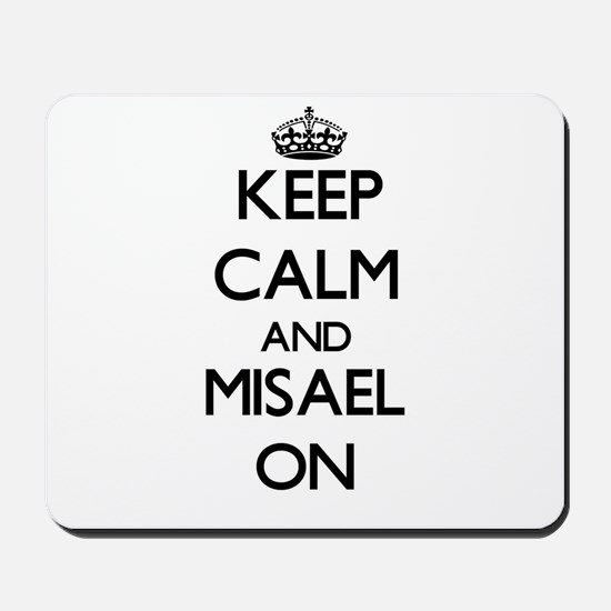 Keep Calm and Misael ON Mousepad