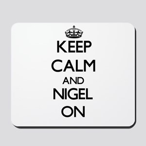Keep Calm and Nigel ON Mousepad