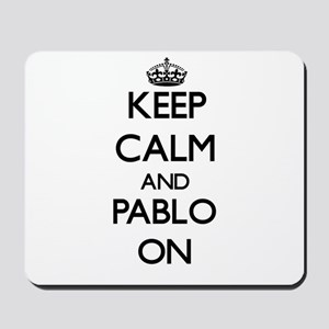 Keep Calm and Pablo ON Mousepad