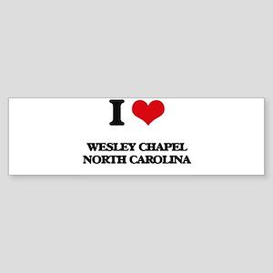 I love Wesley Chapel North Carolina Bumper Sticker