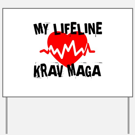 My Life Line Krav Maga Yard Sign