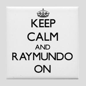 Keep Calm and Raymundo ON Tile Coaster