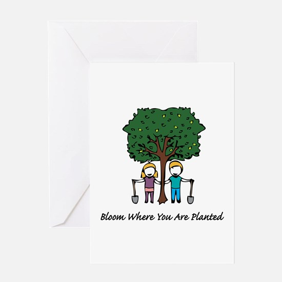 Bloom Where Planted Greeting Cards