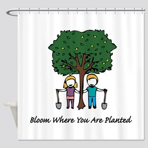 Bloom Where Planted Shower Curtain
