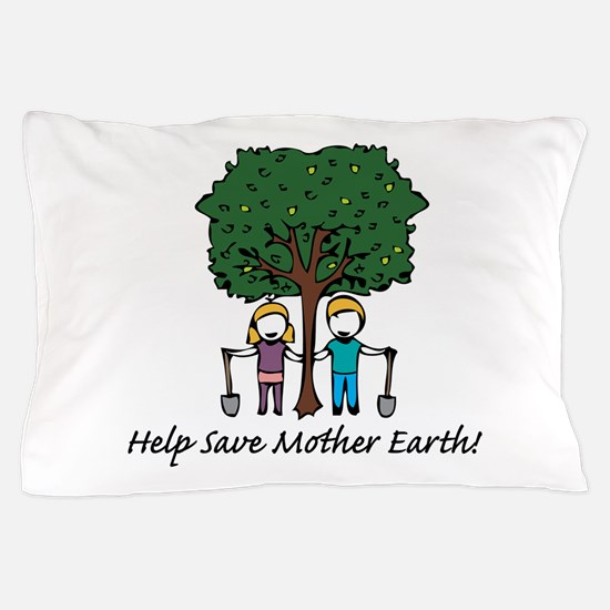 Help Mother Earth Pillow Case
