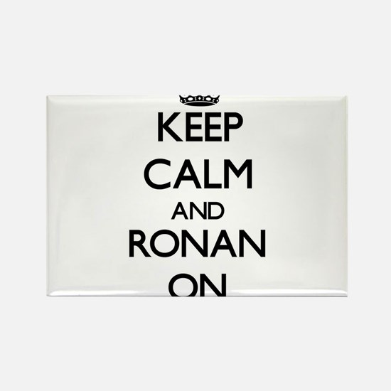 Keep Calm and Ronan ON Magnets