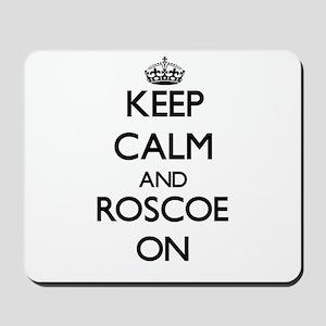 Keep Calm and Roscoe ON Mousepad