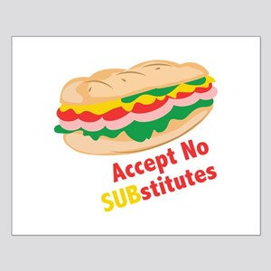 Accept No Substitutes Posters