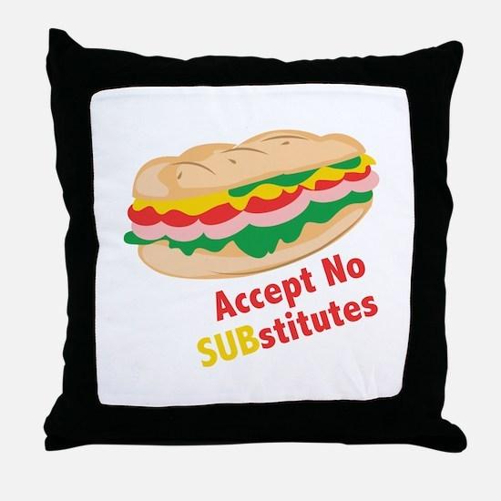 Accept No Substitutes Throw Pillow