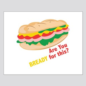 Bready for this Posters