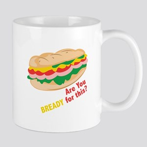 Bready for this Mugs