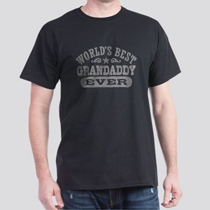 World's Best Grandaddy Ever Dark T-Shirt