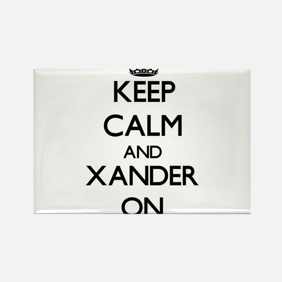 Keep Calm and Xander ON Magnets