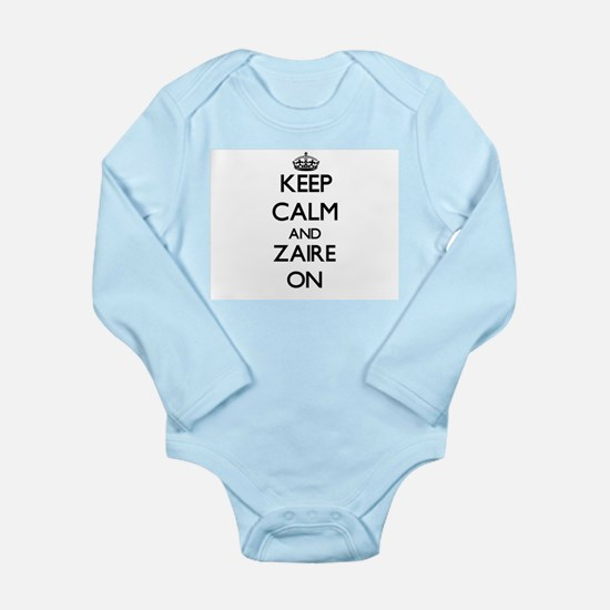 Keep Calm and Zaire ON Body Suit