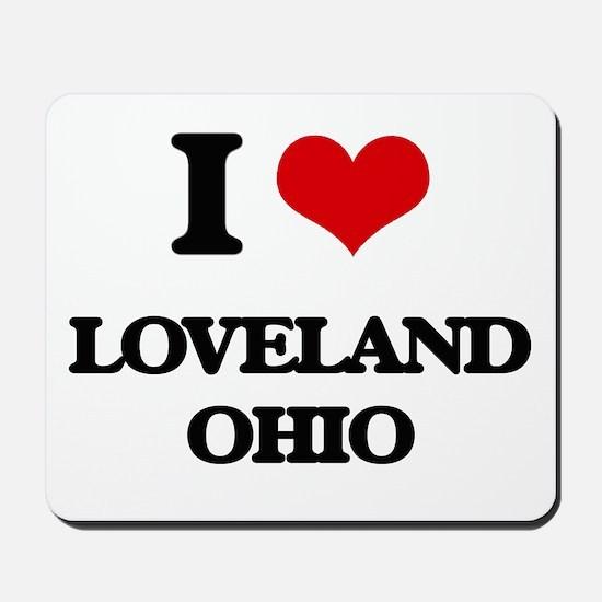 I love Loveland Ohio Mousepad