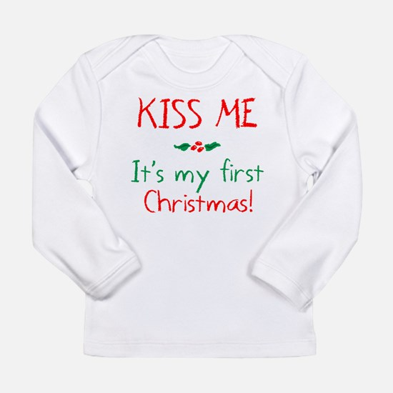Kiss Me It's My First Christma Long Sleeve T-Shirt