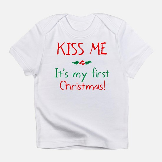 Kiss Me It's My First Christmas Infant T-Shirt
