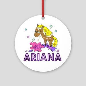 I Dream Of Ponies Ariana Ornament (Round)