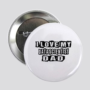"I Love My Data scientist D 2.25"" Button (100 pack)"